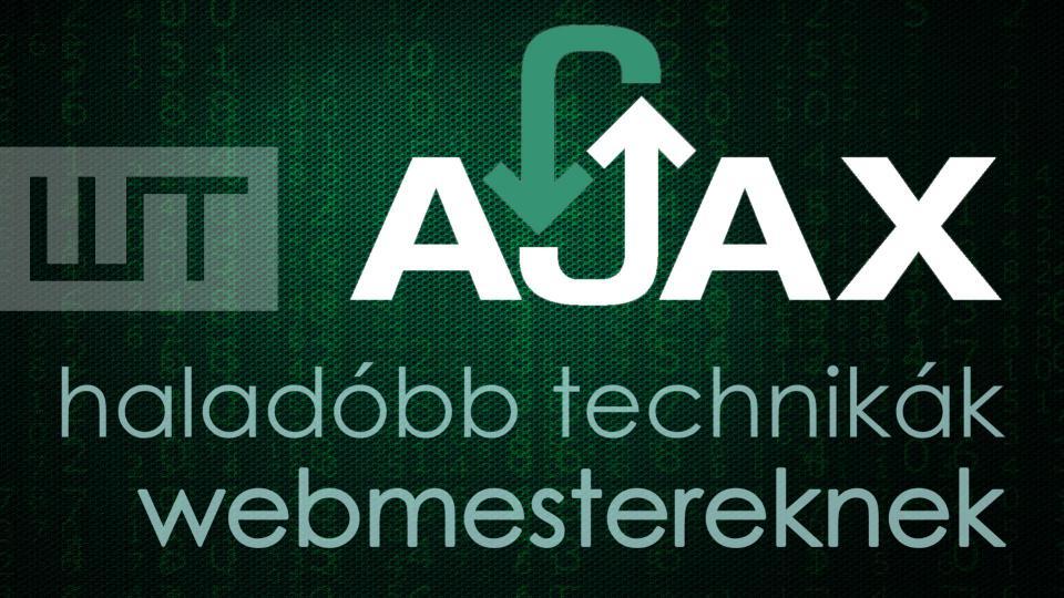 AJAX - haladóbb technikák webmestereknek