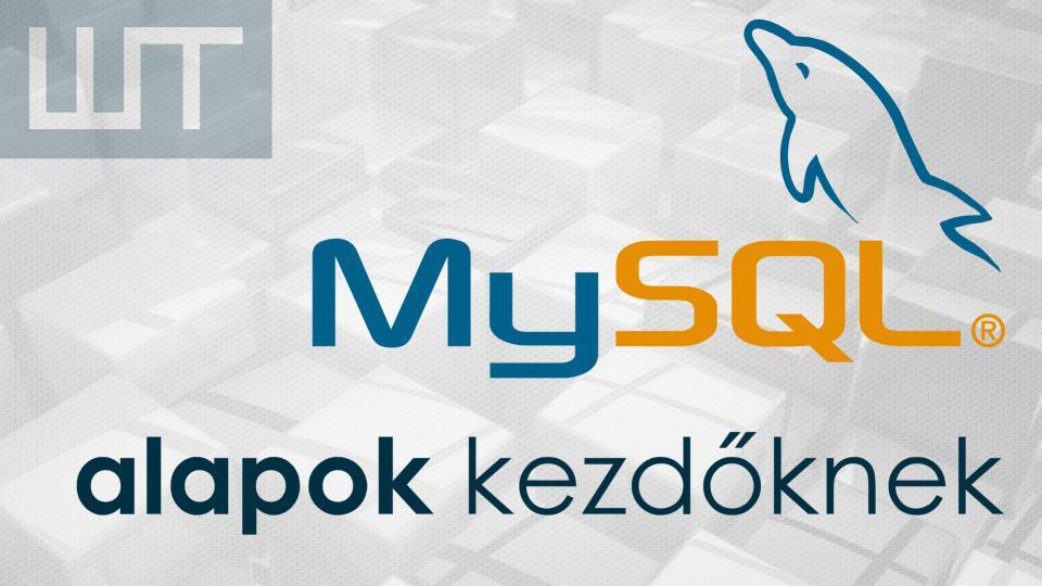 MySQL alapok kezdőknek