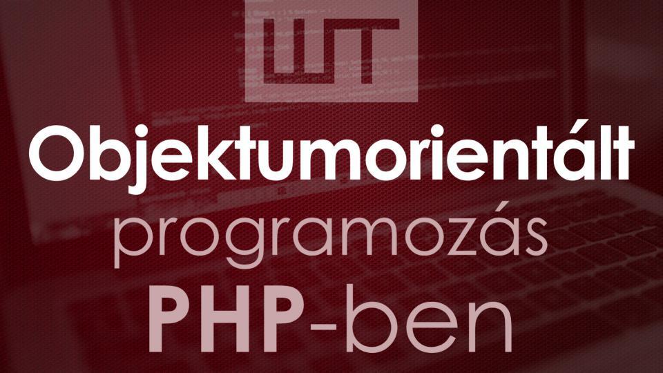 Objektumorientált programozás PHP-ben