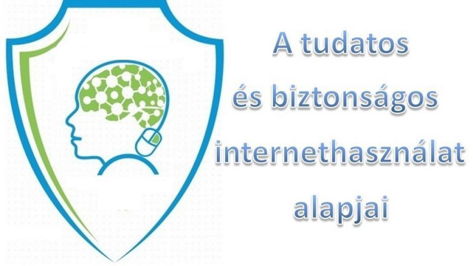 A tudatos és biztonságos internethasználat alapjai