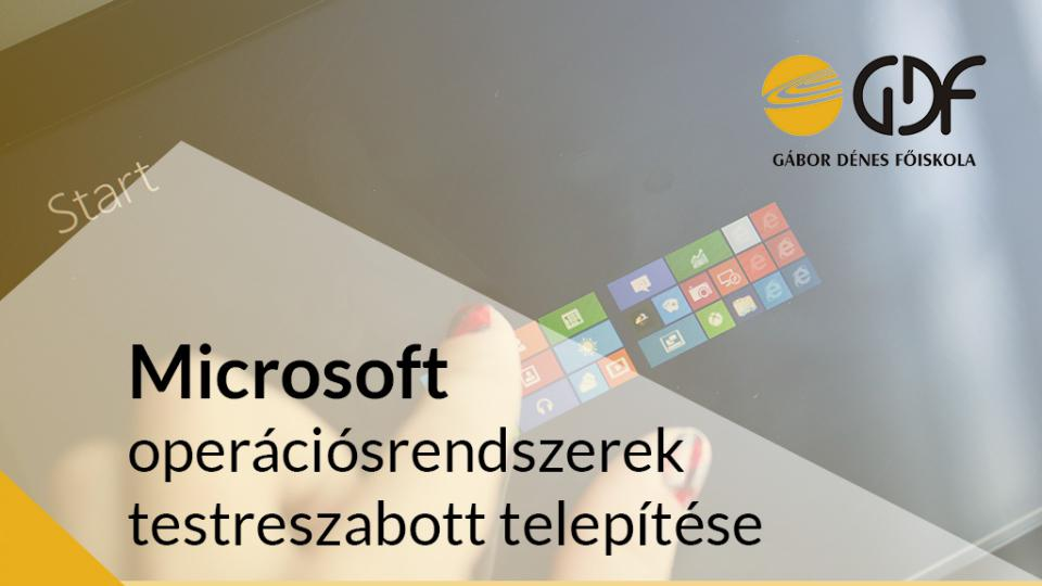 Microsoft operációs rendszerek testreszabott telepítése