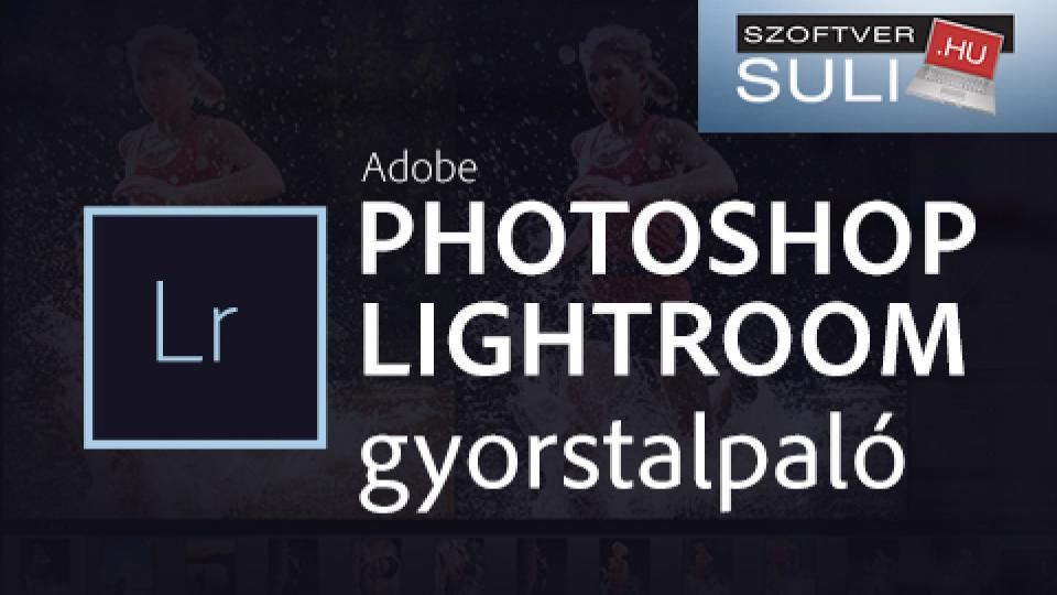 Adobe Photoshop Lightroom Gyorstalpaló