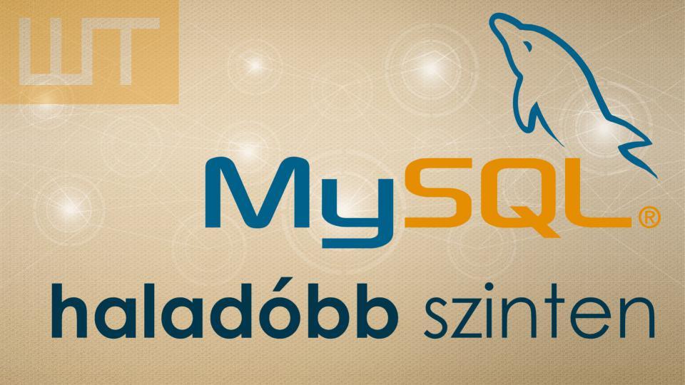 MySQL haladóbb szinten