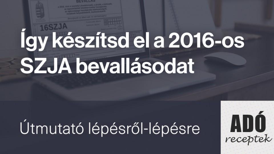 Így készítsd el a 2016-os SZJA bevallásodat