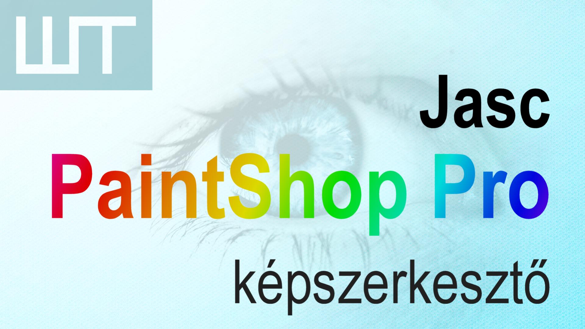 Jasc PaintShop Pro - profi képszerkesztés
