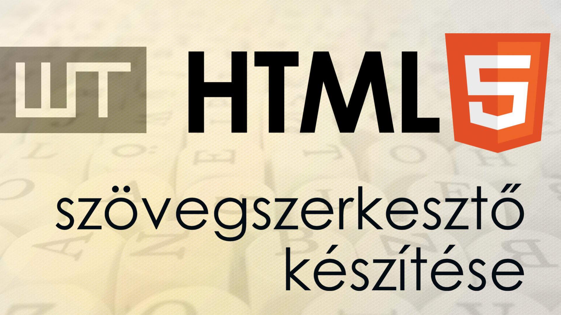 HTML5 szövegszerkesztő készítése