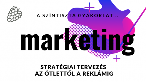 Marketing - az ötlettől a reklámozásig