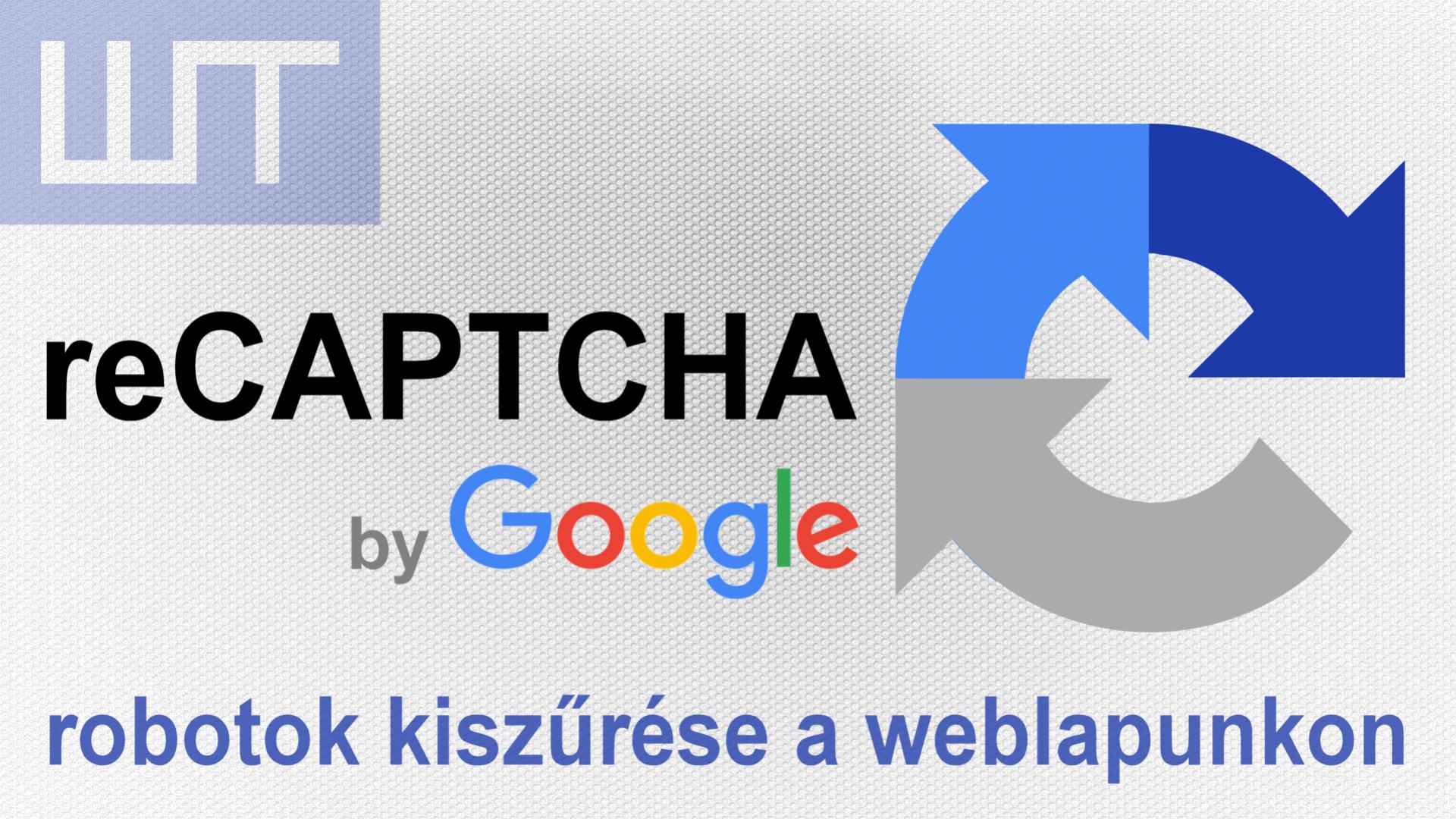 reCAPTCHA - robotok kiszűrése