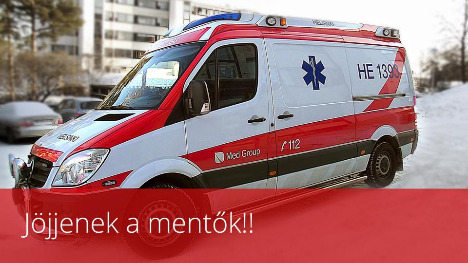 Jöjjenek a mentők!!