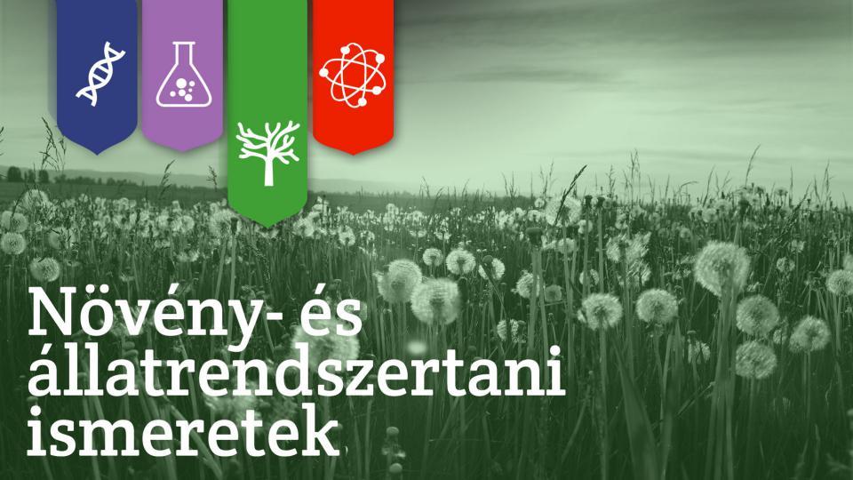 Növény- és állatrendszertani ismeretek