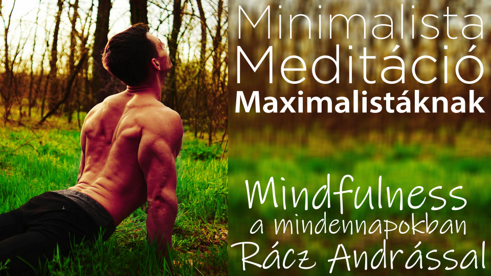 Minimalista Meditáció Maximalistáknak
