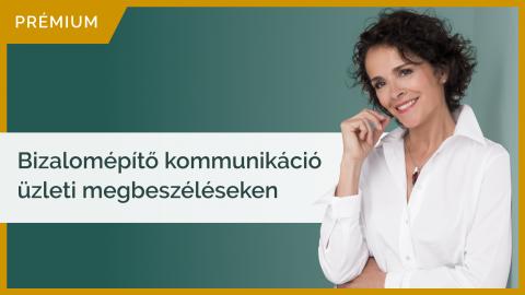 Bizalomépítő kommunikáció üzleti megbeszélésen | Prémium verzió