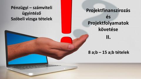 Pénzügyi-számviteli ügyintéző vizsgatételek - Projekt ismeretek II.