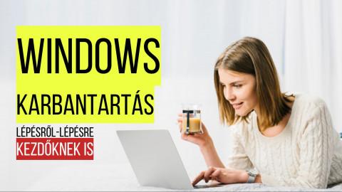 Windows 10 karbantartása és gyorsítása - Kezdőknek is!