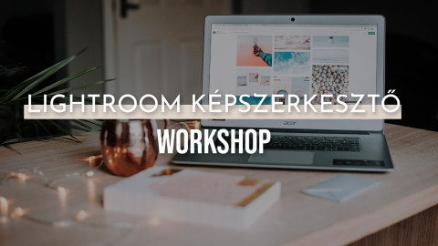 Lightroom Képszerkesztő Workshop