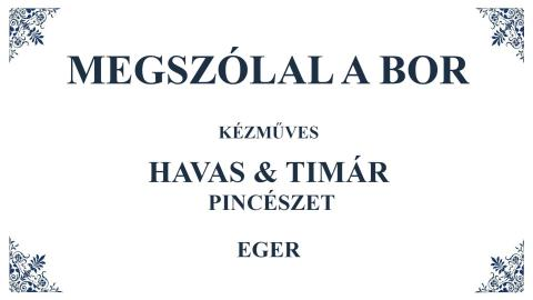 Megszólal a bor: Havas&Timár Pincészet + bor