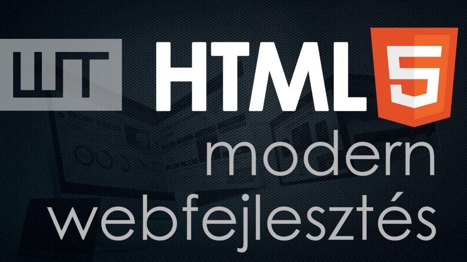 HTML5 - modern webfejlesztés
