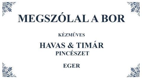 Megszólal a bor: Havas és Timár Pincészet + bor