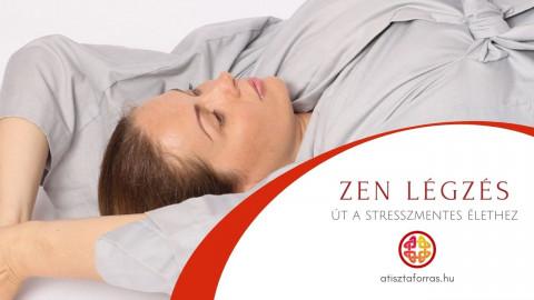 Zen légzés – Út a stresszmentes élethez